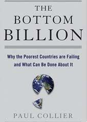 The Bottom Billion: Why The Poorest Countries Are Failing
