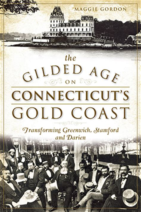 The Gilded Age on Connecticut's Gold Coast: Transforming