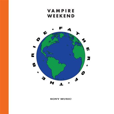 Vampire Weekend - Father of the Bride Lyrics and Tracklist
