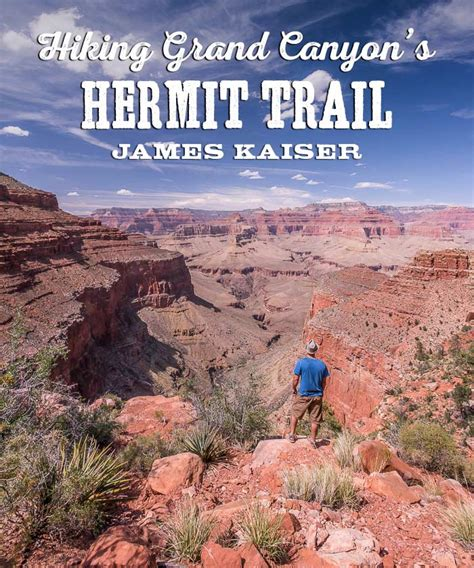 Hiking the Hermit Trail, Grand Canyon • James Kaiser